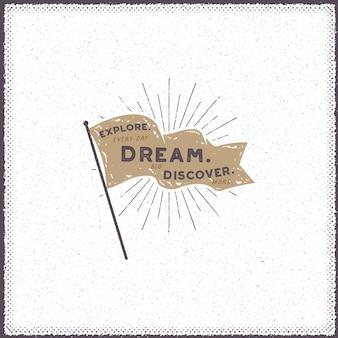 Conception de fanion vintage. drapeau dessiné main rétro avec sunbursts et éléments de typographie - explorer. rêver. découvrir