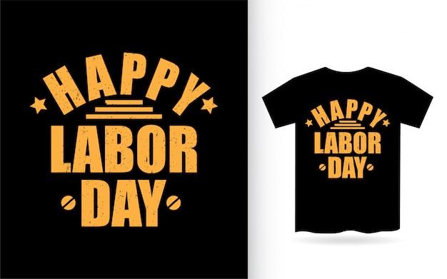 Conception de lettrage de bonne fête du travail pour t-shirt