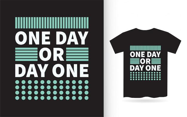 Conception de lettrage un jour ou un jour pour t-shirt