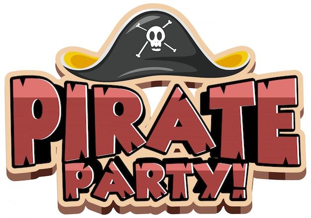 Conception de polices pour le mot pirate party avec chapeau de pirate sur fond