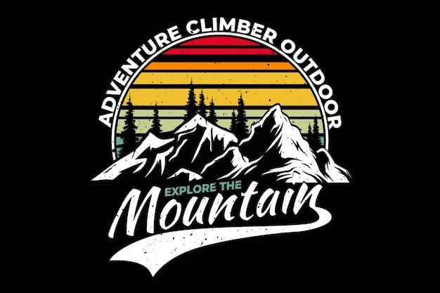 Conception de t-shirt avec ascension d'aventure en plein air explorez le pin de montagne dans un style rétro vintage