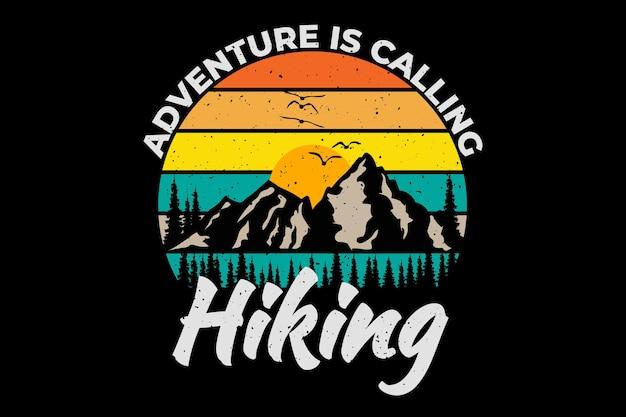 Conception de t-shirt avec aventure appelant pin de randonnée dans un style rétro vintage