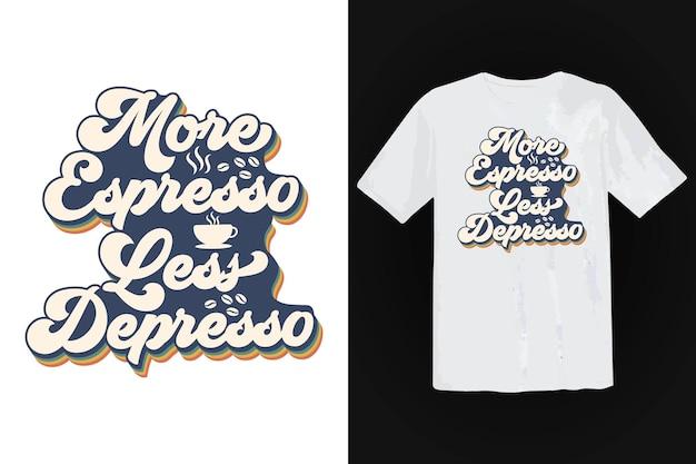 Conception de t-shirt café, typographie vintage et lettrage, slogan rétro