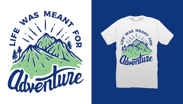Conception de t-shirt de citation de montagne