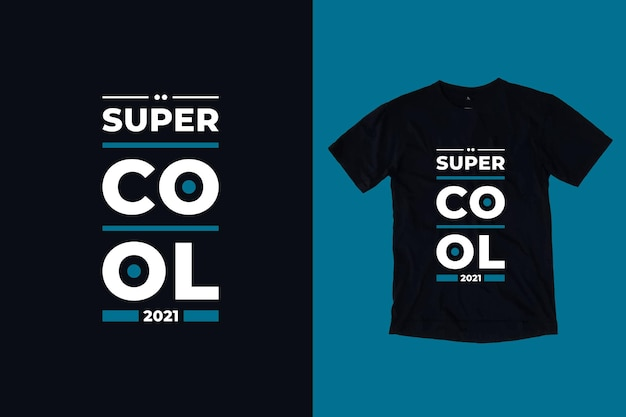 Conception de t-shirt citations modernes super cool