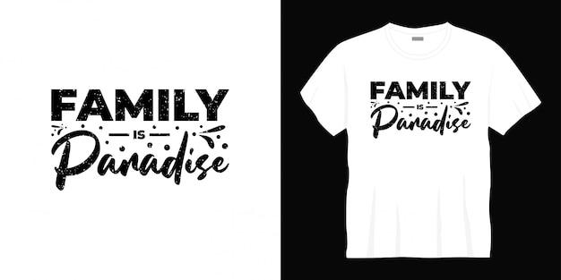 Conception de t-shirt famille est paradis typographie