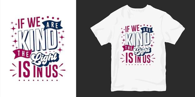 Conception de t-shirt de gentillesse inspirante cite la typographie de slogan
