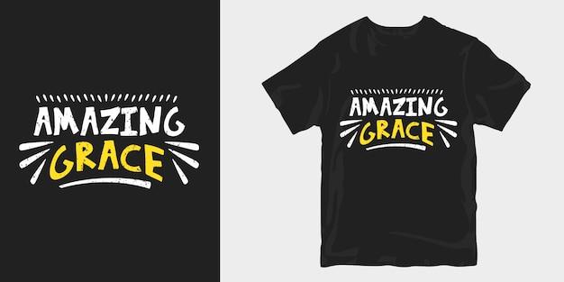 Conception de t-shirt de grâce incroyable