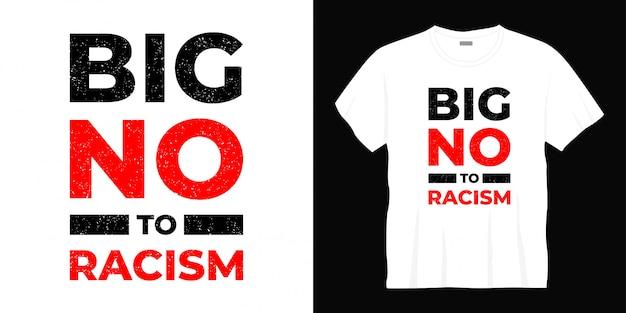 Conception de t-shirt grand non au racisme typographie