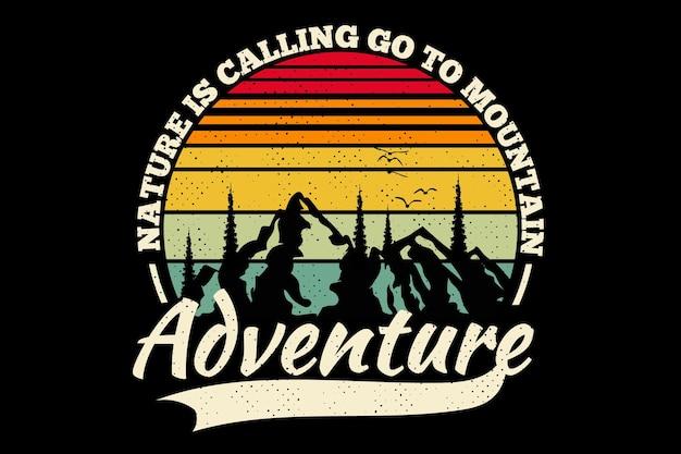 Conception de t-shirt avec la nature d'aventure appelant la montagne dans un style rétro
