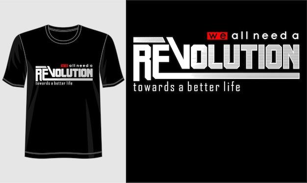 Conception de t-shirt, nous avons tous besoin d'une typographie de révolution