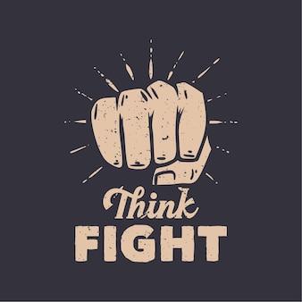 Conception de t-shirt pense combat illustration vintage de combattant