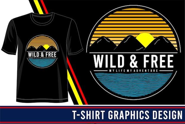 Conception de t-shirt sauvage et libre