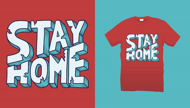 Conception de t-shirt stay home typography