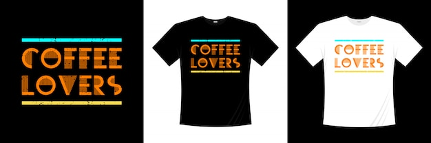 Conception de t-shirt de typographie des amateurs de café