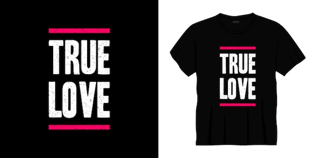 Conception de t-shirt de typographie d'amour véritable.