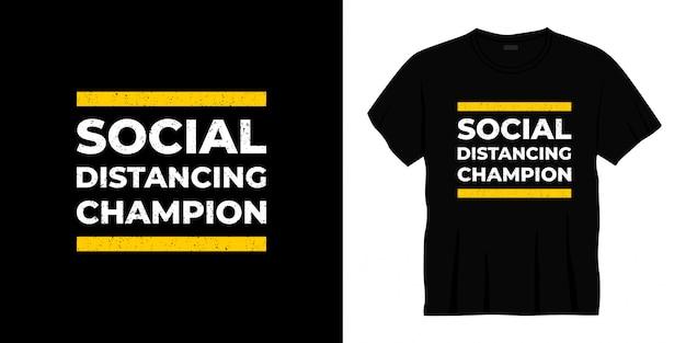 Conception de t-shirt de typographie de champion de distanciation sociale
