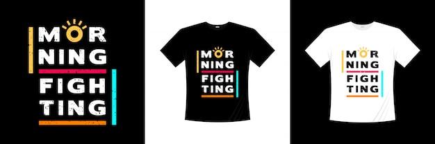 Conception de t-shirt de typographie de combat du matin
