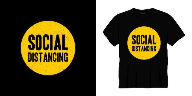 Conception de t-shirt de typographie de distanciation sociale.