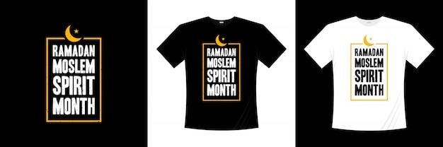 Conception de t-shirt de typographie du mois de l'esprit musulman du ramadan