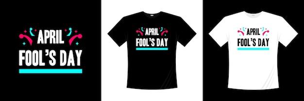 Conception de t-shirt typographie du poisson d'avril