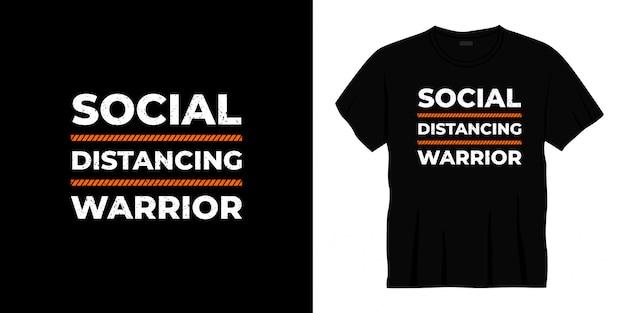 Conception de t-shirt typographie guerrier distanciation sociale
