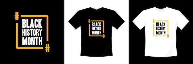 Conception de t-shirt typographie mois de lhistoire noire