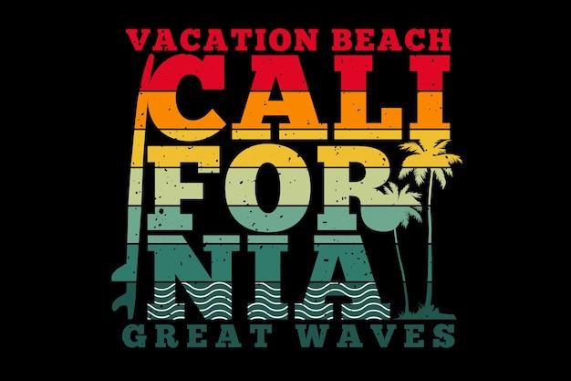 Conception de t-shirt avec typographie de plage de vagues de vacances en californie en rétro