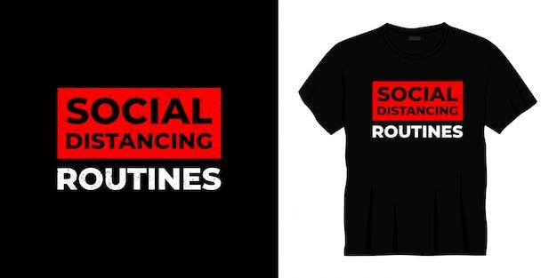 Conception de t-shirt typographie routines de distanciation sociale
