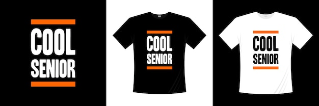 Conception de t-shirt typographie senior cool