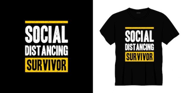 Conception de t-shirt de typographie de survivant de distance sociale.
