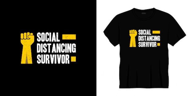 Conception de t-shirt typographie survivante distanciation sociale