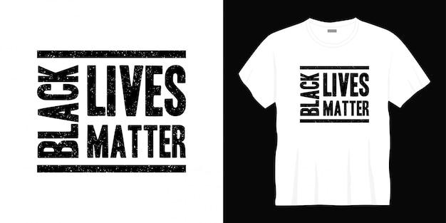Conception de t-shirt typographie de la vie noire