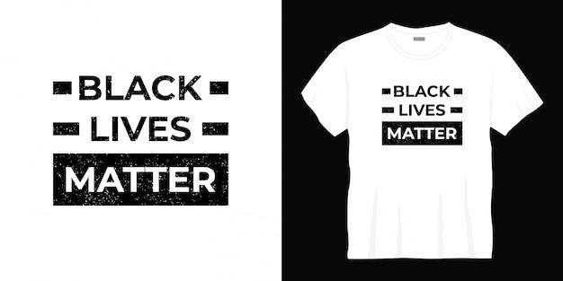 Conception de t-shirt de typographie de vies noires.