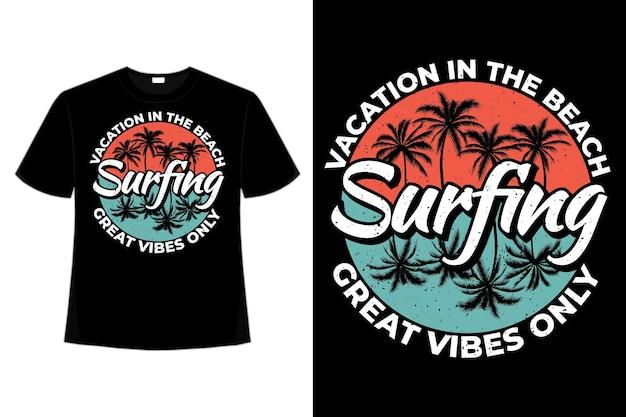 Conception de t-shirt de vacances de surf plage super ambiance palmier style rétro illustration vintage