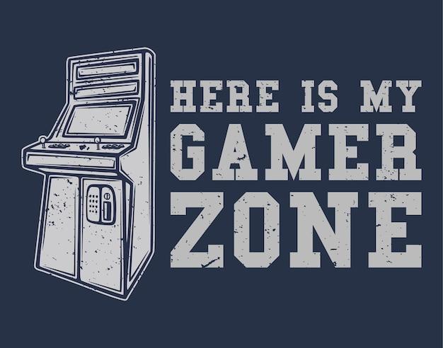 Conception de t-shirt voici ma zone de joueur avec illustration vintage de jeu d'arcade