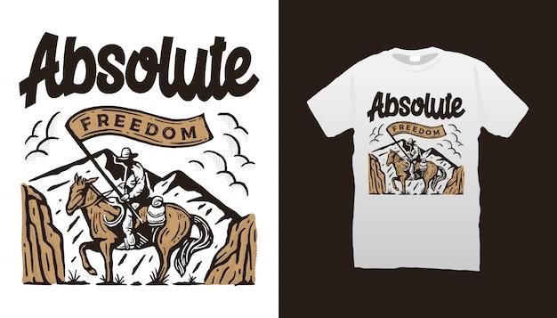 Conception de tshirt de cowboy de liberté absolue