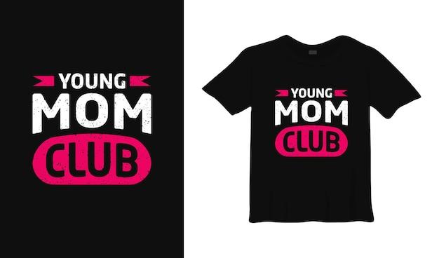 Conception de tshirt typographie jeune maman club