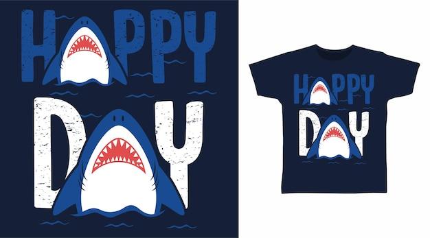 Conception de tshirt de typographie de jour de requin heureux