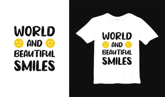 Conception de tshirt typographie monde et beau sourire