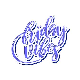 Conception de typographie lettrage vendredi vibes
