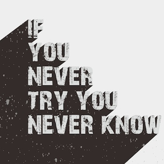 Conception de typographie si vous n'essayez jamais, vous ne savez jamais