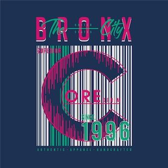 La conception de typographie de t-shirt graphique bronx city