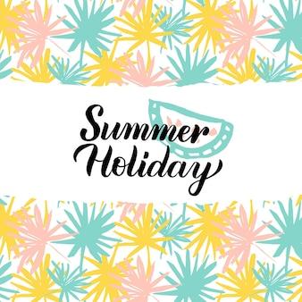 Conception de vacances d'été. illustration vectorielle de la nature carte postale tendance avec calligraphie.