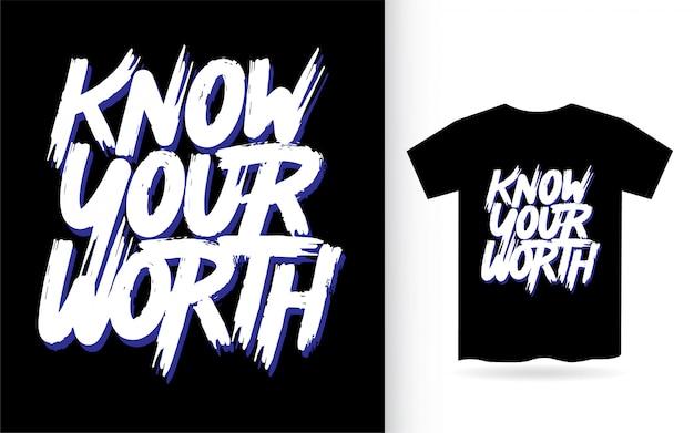 Connaissez votre valeur lettrage à la main pour t-shirt