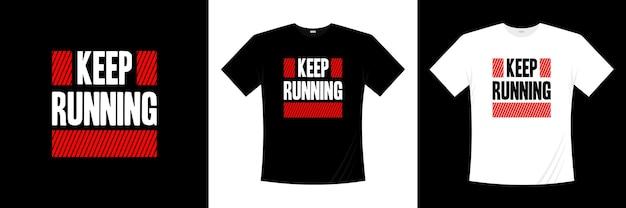 Continuer à courir conception de t-shirt typographie