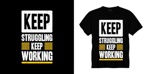 Continuer à lutter continuer à travailler la conception de t-shirt typographie