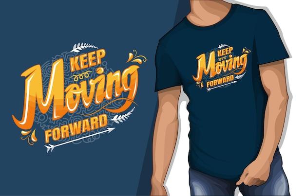 Continuez à avancer la conception de tshirt typographie