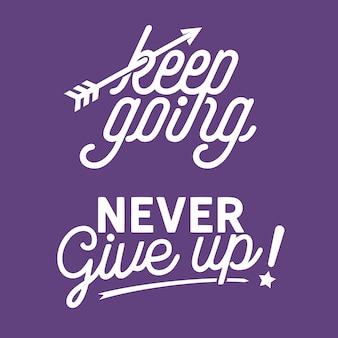 Continuez et n'abandonnez jamais les citations de lettrage