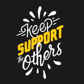 Continuez à soutenir les autres. lettrage de devis premium. illustration avec lettrage dessiné à la main.